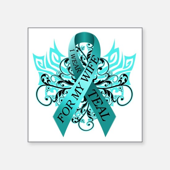 "I Wear Teal for my Wife Square Sticker 3"" x 3"""