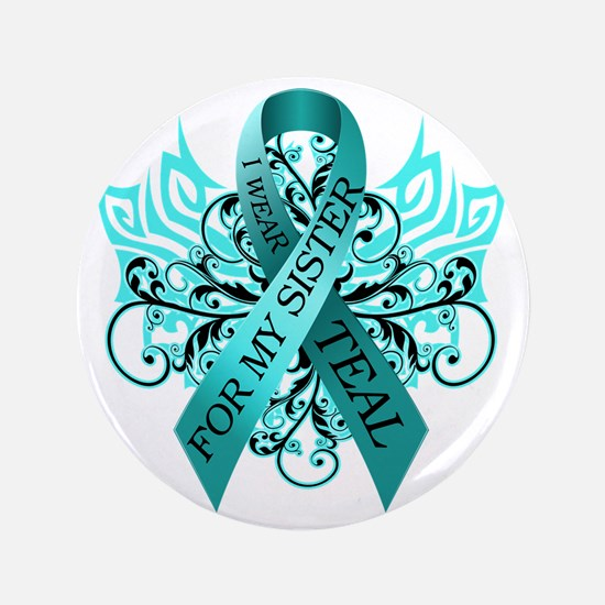 """I Wear Teal for my Sister 3.5"""" Button"""
