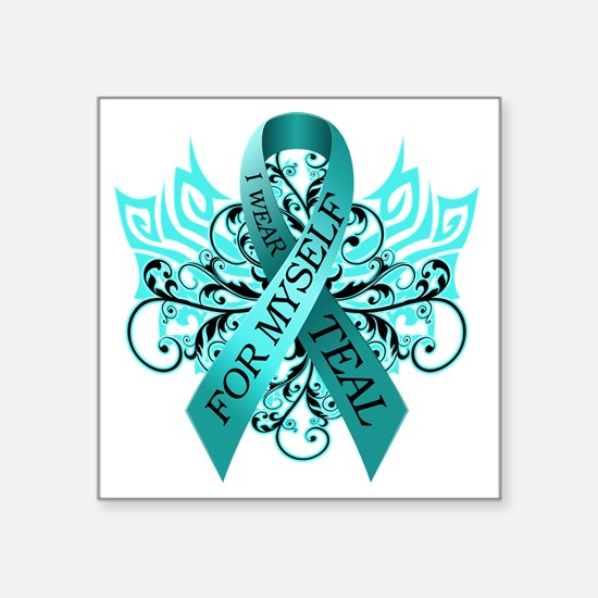 "I Wear Teal for Myself Square Sticker 3"" x 3"""