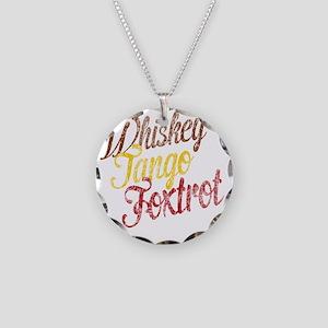 Whiskey Tango Foxtrot Vintag Necklace Circle Charm