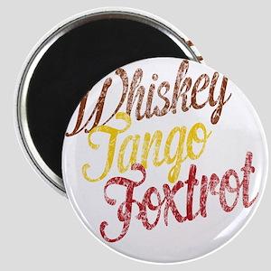 Whiskey Tango Foxtrot Vintage Magnet