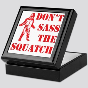dont sass the squatch Keepsake Box