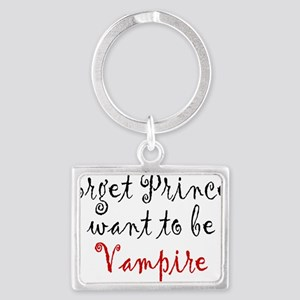 Forget Princess I want to be a Landscape Keychain