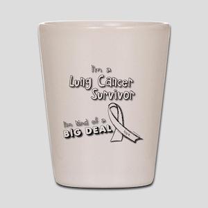 Lung Cancer Survivors ARE a big deal! Shot Glass