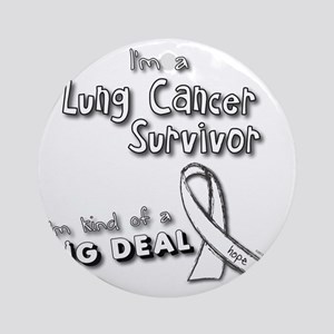 Lung Cancer Survivors ARE a big dea Round Ornament
