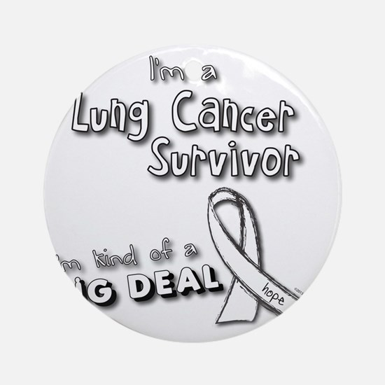 Lung Cancer Survivors ARE a big dea Round Ornament