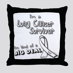 Lung Cancer Survivors ARE a big deal! Throw Pillow