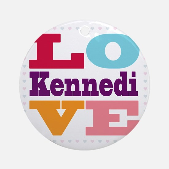 I Love Kennedi Round Ornament
