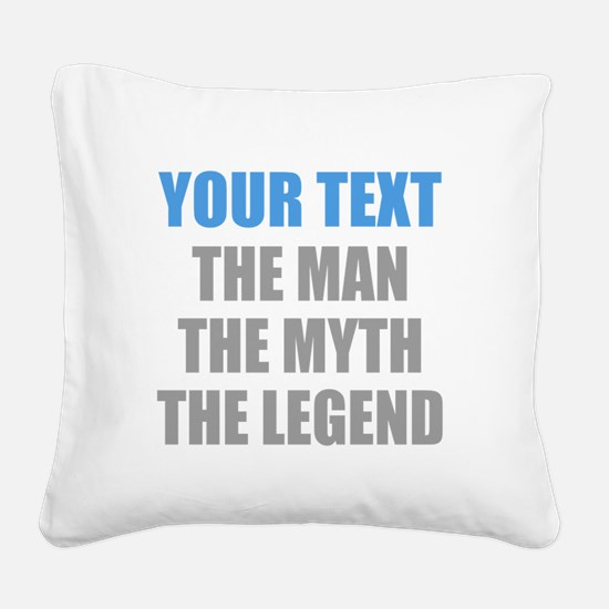 The Man The Myth The Legend Square Canvas Pillow