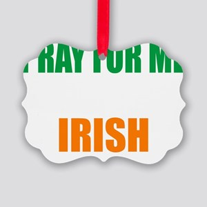 Pray For Me My Husband Is Irish Picture Ornament