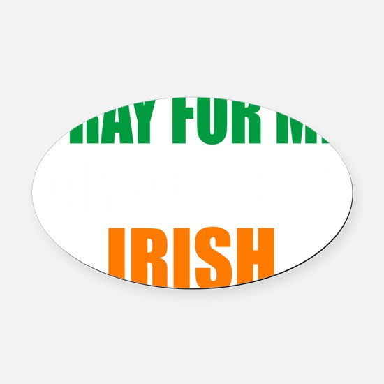 Pray For Me My Wife Is Irish Oval Car Magnet