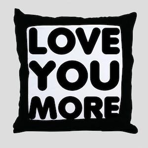 Love You More Throw Pillow