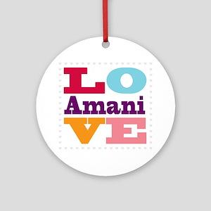 I Love Amani Round Ornament