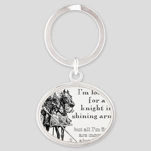 Knight In Shining Armor Funny T-Shir Oval Keychain