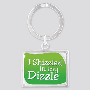 I Shizzled in my Dizzle Landscape Keychain