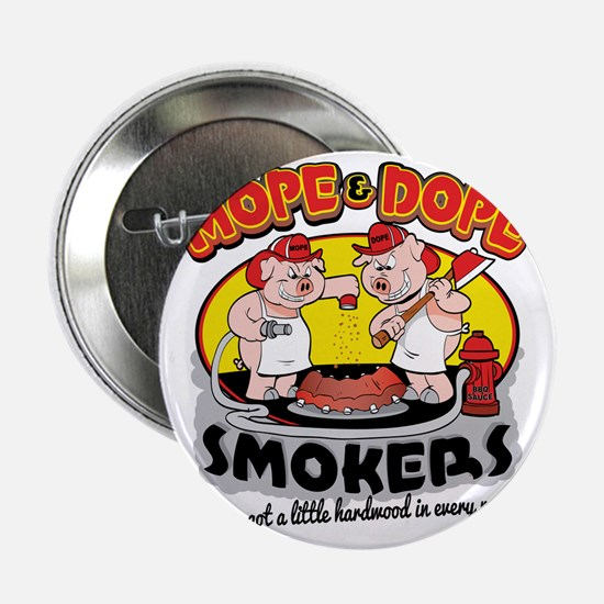 """Mope and Dope Smokers 2.25"""" Button"""