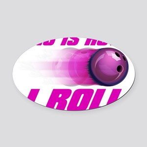 This Is How I Roll (pink) Oval Car Magnet