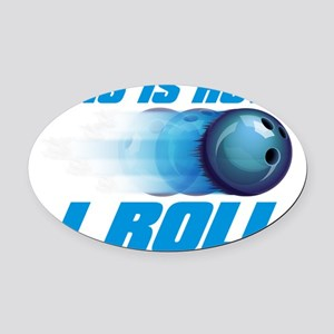This Is How I Roll (blue) copy Oval Car Magnet