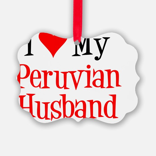 Love My Peruvian Husband Ornament