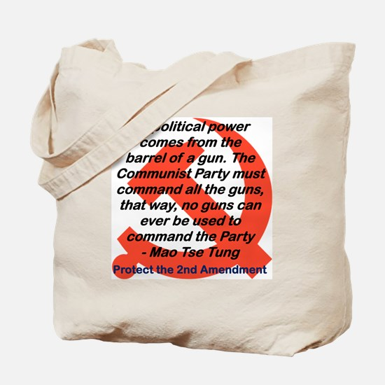 ALL POLITICAL POWER COMES FROM THE GUN Tote Bag