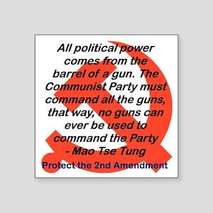"""ALL POLITICAL POWER COMES F Square Sticker 3"""" x 3"""""""