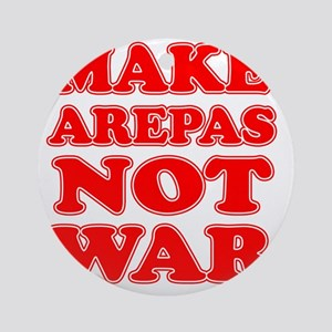 Make Arepas Not War Round Ornament