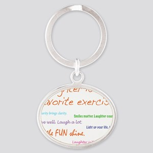 Laughter Is My Favorite Exercise Oval Keychain