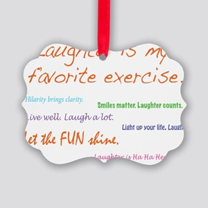 Laughter Is My Favorite Exercise Picture Ornament