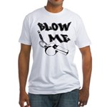 Blow Me Fitted T-Shirt