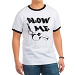 Blow Me Ringer T