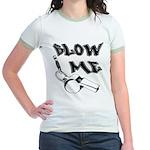 Blow Me Jr. Ringer T-Shirt