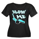 Blow Me Women's Plus Size Scoop Neck Dark T-Shirt