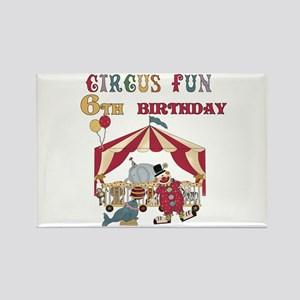 Circus Fun 6th Birthday Rectangle Magnet