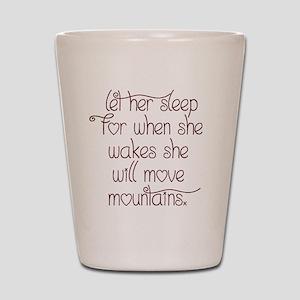 Let her sleep Shot Glass