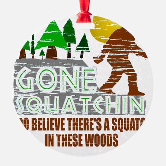 Distressed Original Gone Squatchin  Ornament
