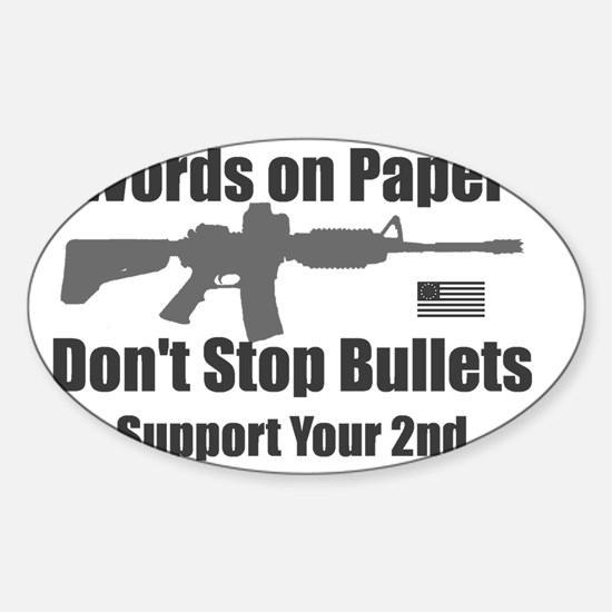 Words don't stop bullets Grey AR-15 Sticker (Oval)