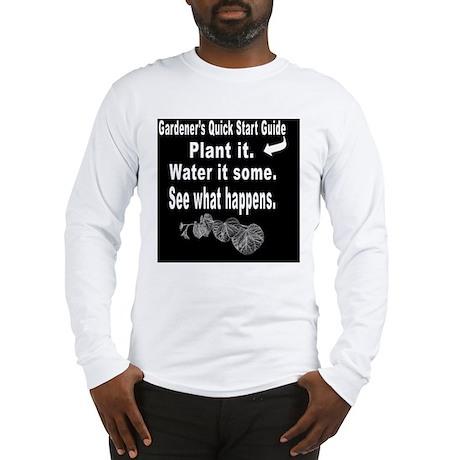 Gardeners Quick Start Guide - Long Sleeve T-Shirt