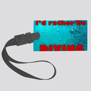 Id rather be diving full image Large Luggage Tag