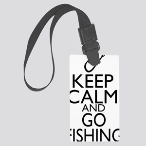 Keep Calm and Go Fishing Large Luggage Tag