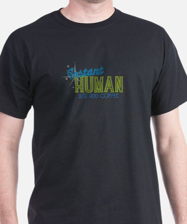 """Instant Human"" T-Shirt"