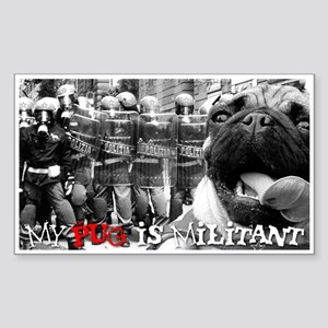 My Pug is Militant- Rectangle Sticker