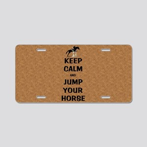 Keep Calm and Jump Your Hor Aluminum License Plate