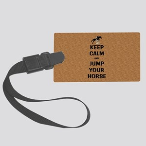 Keep Calm and Jump Your Horse Large Luggage Tag