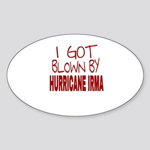 I GOT BLOWN BY HURRICANE IRMA Sticker