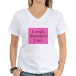 I Craft Therefore I Am Women's V-Neck T-Shirt