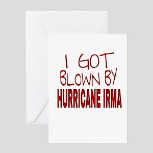I GOT BLOWN BY HURRICANE IRMA Greeting Cards