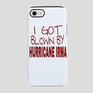 I GOT BLOWN BY HURRICANE IRMA iPhone 7 Tough Case