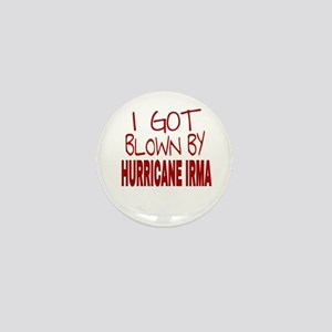 I GOT BLOWN BY HURRICANE IRMA Mini Button