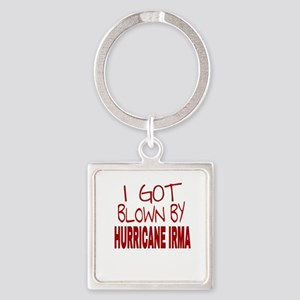 I GOT BLOWN BY HURRICANE IRMA Keychains