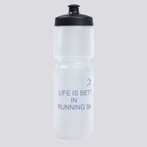 LIFE IS BETTER IN RUNNING SHOES Sports Bottle